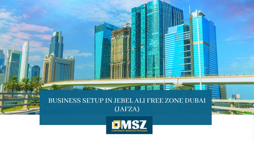 Business setup in Jebel Ali Freezone Dubai