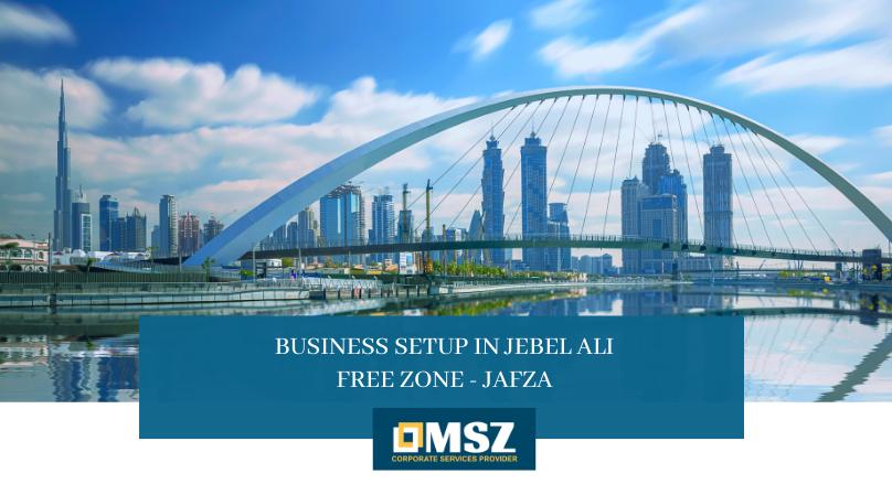 Business setup in Jebel Ali Free Zone
