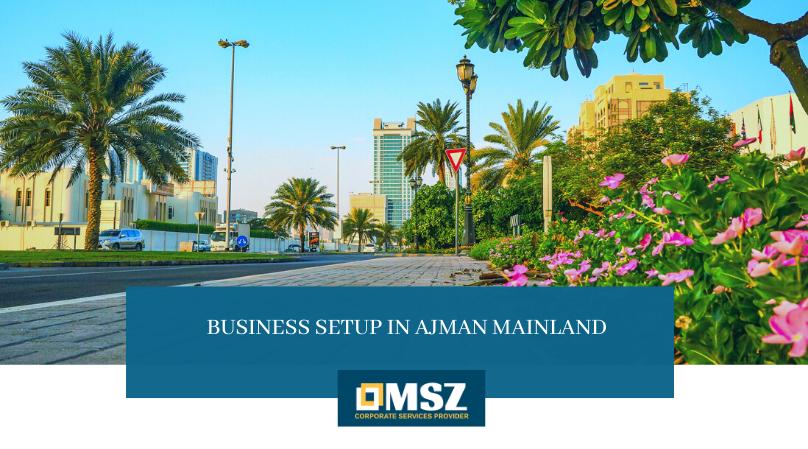 Business setup in Ajman Mainland