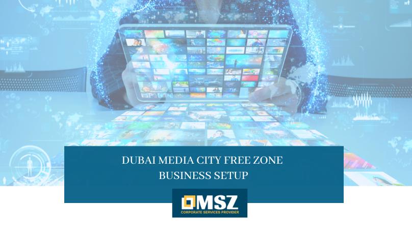 Dubai Media City Free Zone Business setup